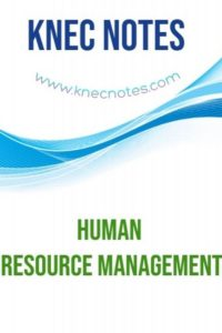 KNEC Human Resource Management COURSE NOTES AND PAST PAPERS