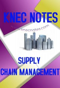 KNEC Supply Chain management Course notes and Past Papers